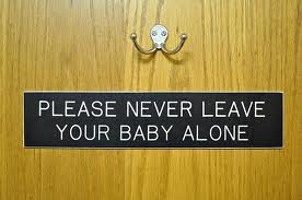 never leave baby alone.jpg